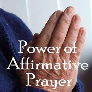 power of affirmative prayer