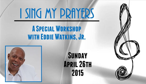 I Sing My Prayers Workshop - April 26th