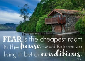 fear-is-the-cheapest-room-in-the-house-700-300x214