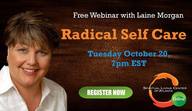 Tuesday Oct 20th - Webinar: Radical Self Care with Laine Morgan
