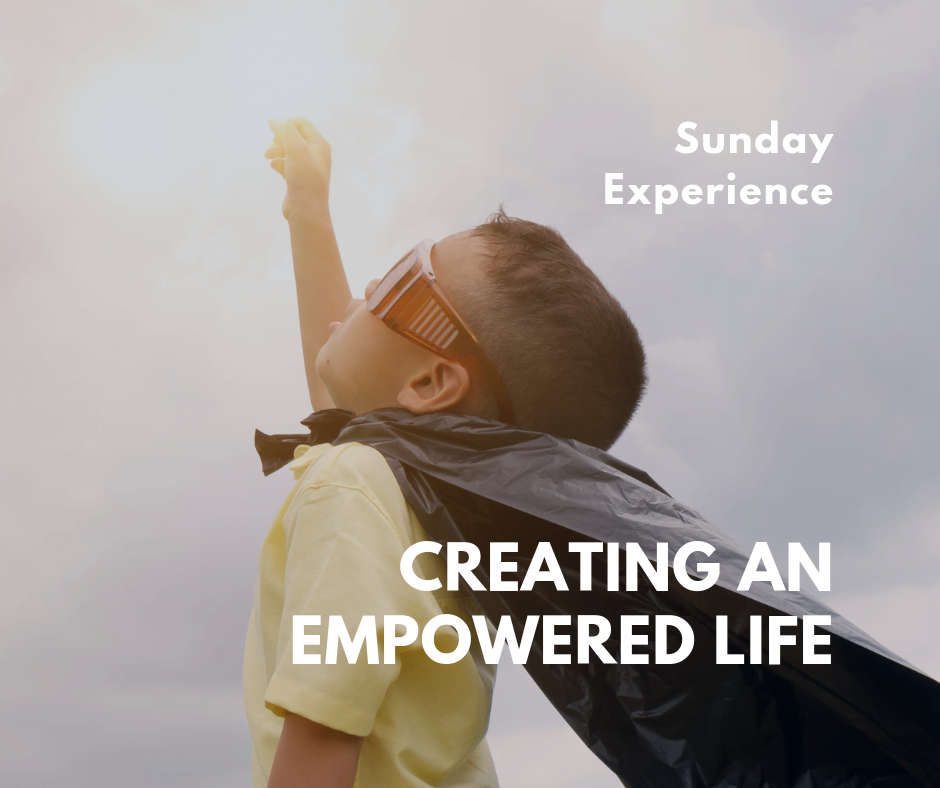 Creating an Empowered Life