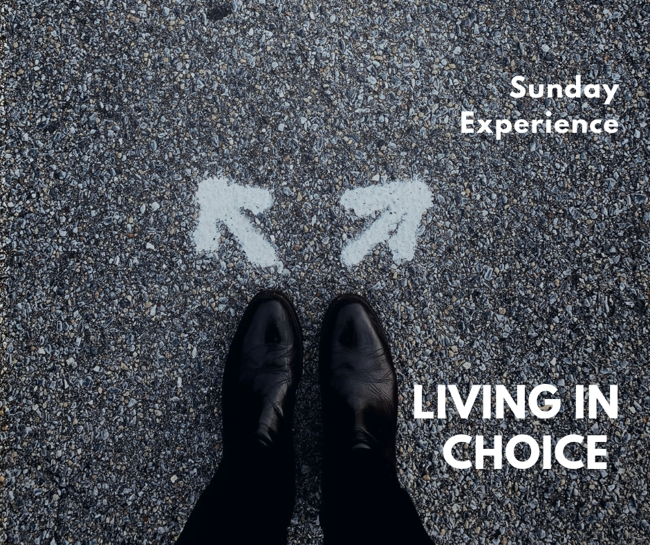 Living in Choice