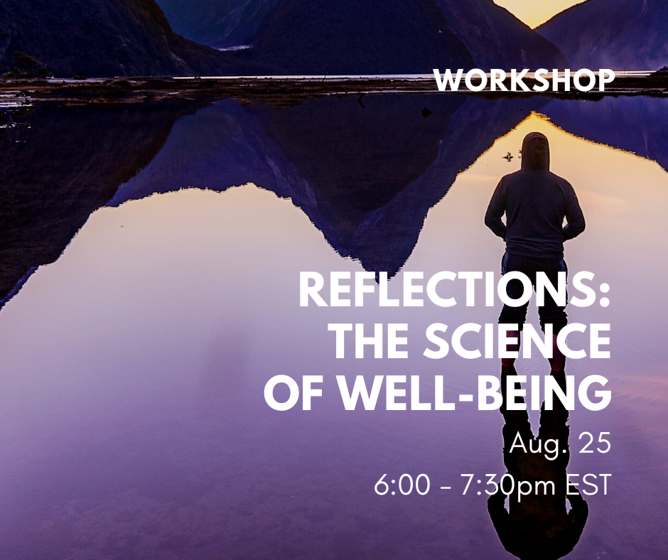 Workshop on the Science of Well-Being. Aug 25, 2020 6:00 pm to 7:30 pm.